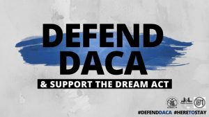 Defend DACA, Support the DREAM Act
